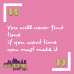 You will never 'find time'